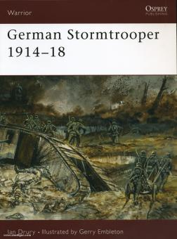 Drury, I./Embleton, G. (Illustr.): German Stormtrooper 1914-18