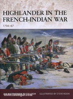 McCulloch, I./Noon, S. (Illustr.): Highlander in the French-Indian War 1756-67