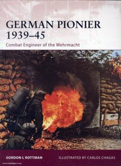 Rottman, G. L./Chagas, C. (Illustr.): German Pionier 1939-45. Combat Engineer of the Wehrmacht