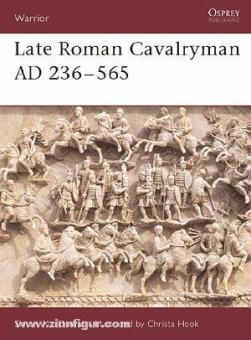 Dowall, S./Hook, C. (Illustr.): Late Roman Cavalryman AD 236-565