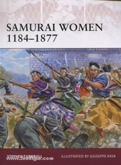Turnbull, S./Rava, G. (Illustr.): Samurai Women 1184-1877