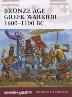 D'Amato, R./Salimbeti, A./Rava, G. (Illustr.): Bronze Age Greek Warrior 1600-1100 BC