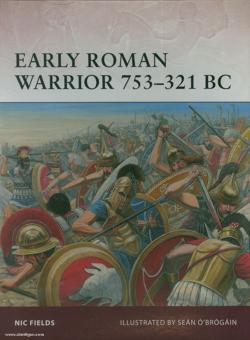 Fields, N./O'Brogain, S. (Illustr.): Early Roman Warrior 753-321 BC