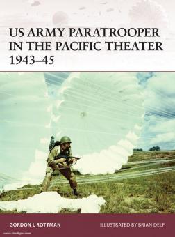 Rottman, G. L./Delf, B. (Illustr.): US Army Paratrooper in the Pacific Theater 1943-45
