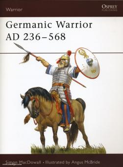 MacDowall, S./McBride, A. (Illustr.): Germanic Warrior AD 236-568