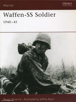 Quarrie, B./Burn, J. (Illustr.): Waffen SS Soldier 1940-45