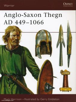 Harrison, M./Embleton, G. (Illustr.): Anglo-Saxon Thegn AD 449-1066