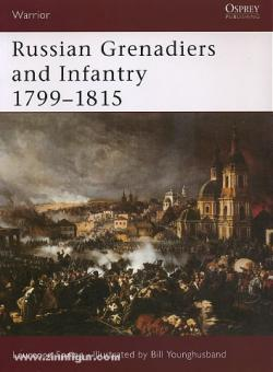 Spring, L./Younghusband, B. (Illustr.): Russian Grenadiers and Infantry 1799-1815