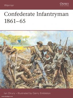 Drury, I./Embleton, G. (Illustr.): Confederate Infantryman 1861-1865