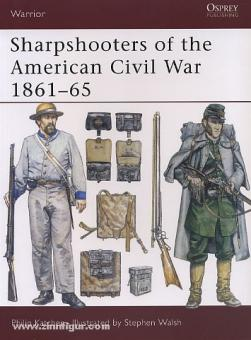 Katcher, P./Walsh, S. (Illustr.): Sharpshooters of the American Civil War 1861-65