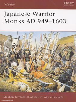 Turnbull, S./Reynolds, W. (Illustr.): Japanese Warrior Monks AD 949-1603