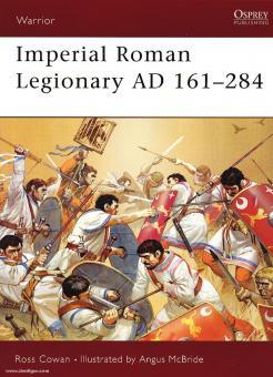 Cowan, R./McBride, A. (Illustr.): Imperial Roman Legionary. Teil 2: AD 161-284