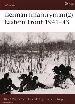 Westwood, D./Sharp, E. (Illustr.): German Infantryman. Teil 2: Eastern Front 1941-43