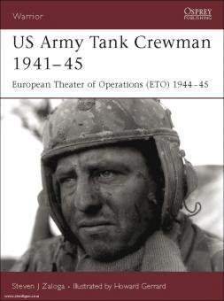 Zaloga, S. J./Gerrard, H. (Illustr.): US Army Tank Crewman 1941-45. European Theater of Operations 1944-45