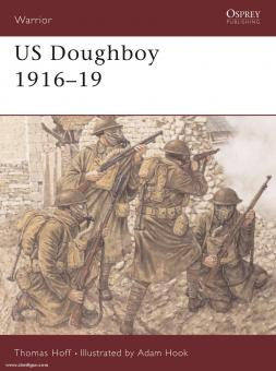 Hoff, T. A./Hook, A. (Illustr.): US Doughboy 1916-19