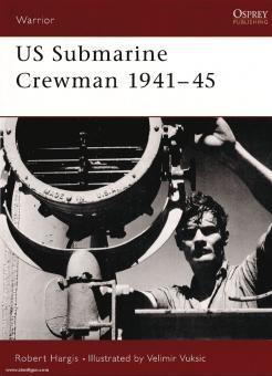 Hargis, R./Vuksic, V. (Illustr.): US Submarine Crewman 1941-45