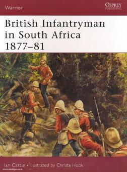 Castle, I./Hook, C. (Illustr.): British Infantryman in South Africa 1877-81