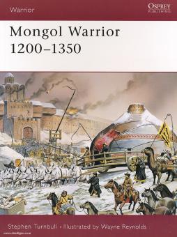 Turnbull, S./Reynolds, W. (Illustr.): Mongol Warrior 1200-1350