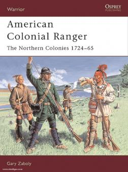 Zaboly, G.: American Colonial Ranger. The Northern Colonies 1724-65
