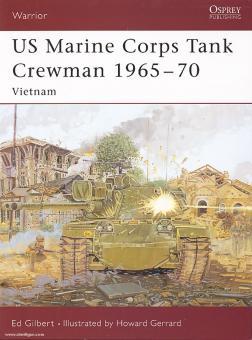 Gilbert, E./Gerrard, H. (Illustr.): US Marine Corps Tank Crewman 1965-70. Vietnam