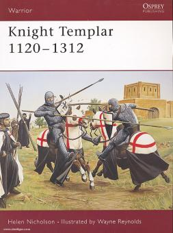 Nicholson, H./Reynolds, W. (Illustr.): Knight Templar 1120-1312