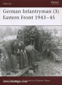 Westwood, D./Sharp, E. (Illustr.): German Infantryman. Teil 3: Eastern Front 1943-45