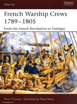 Crowdy, T./Noon, S. (Illustr.): French Warship Crews 1792-1805. From the French Revolution to Trafalgar