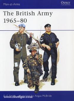 Smith, D. G./McBride, A. (Illustr.): The British Army 1965-80