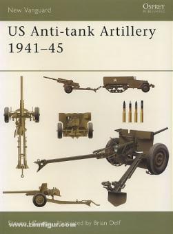 Zaloga, S. J./Delf, B. (Illustr.): US Anti-tank Artillery 1941-1945