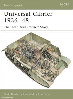 Fletcher, D./Bryan, T. (Illustr.): Universal Carrier 1936-48