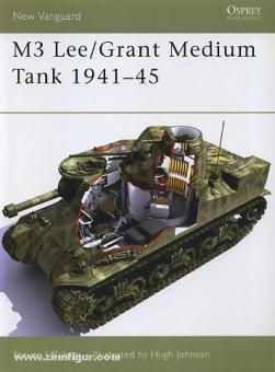 Zaloga, S. J.,/Johnson, H. (Illustr.): M3 Lee/Grant Medium Tank 1941-45