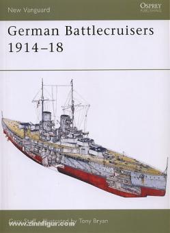 Staff, G./Bryan, T. (Illustr.): German Battle Cruisers 1914-18