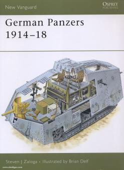 Zaloga, S. J./Delf, B. (Illustr.): German Panzers 1914-18