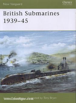 McCartney, I./Bryan, T. (Illustr.): British Submarines 1939-45