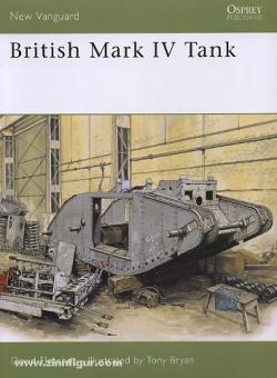Fletcher, D./Bryan, T. (Illustr.): British Mark IV Tank