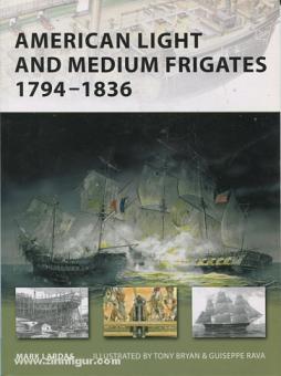 Lardas, M./Bryan, T. (Illustr.)/Ravas, G. (Illustr.): American Light and Medium Frigates 1794-1836