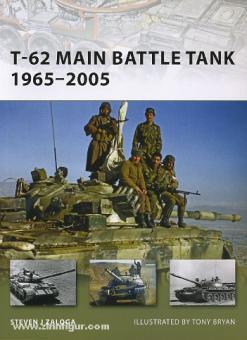 Zaloga, S. J./Bryan, T. (Illustr.): T-62 Main Battle Tank 1965-2005