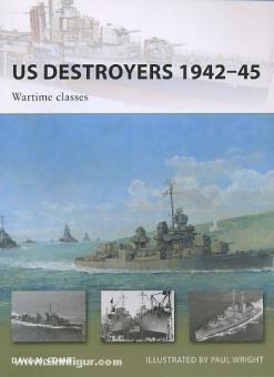 McComb, D./Wright, P. (Illustr.): US Destroyers 1942-45. Wartime classes