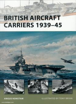 Konstam, A./Bryan, T. (Illustr.): British Aircraft Carriers 1939-45