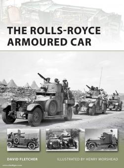 Fletcher, D. /Morshead, H. (Illustr.): The Rolls-Royce Armoured Car