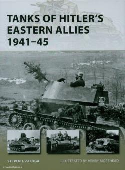 Zaloga, S. J./Morshead, H. (Illustr.): Tanks of Hitler's eastern Allies 1941-45