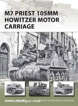 Zaloga, S. J./Chasemore, R. (Illustr.): M7 Priest 105 mm Howitzer Motor Carriage