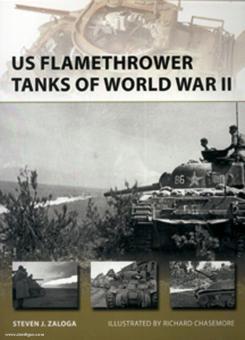Zaloga, S. J./Chasemore, R. (Illustr.): US Flamethrower Tanks of World War II