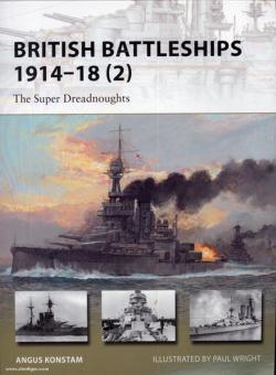 Konstam, A./Wright, P. (Illustr.): British Battleships 1914-18. Teil 2: The Super Dreadnoughts