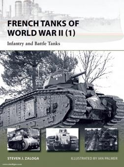 Zaloga, S. J./Palmer, I. (Illustr.): French Tanks of World War II. Teil 1: Infantry and Battle Tanks