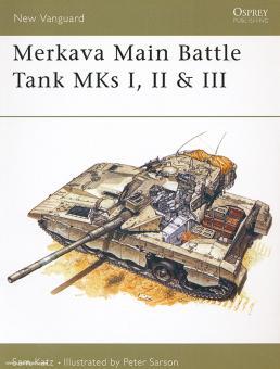 Katz, S./Sarson, P. (Illustr.): Merkava Main Battle Tank MKs I, II & III