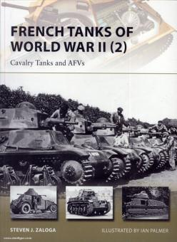 Zaloga, S. J./Palmer, I. (Illustr.): French Tanks of World War II. Teil 2: Cavalry Tanks and AFVs