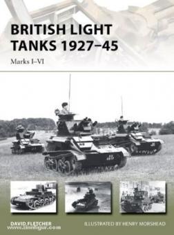 Fletcher, D./Morsehead, H. (Illustr.): British Light Tanks 1927-45. Marks I-VI