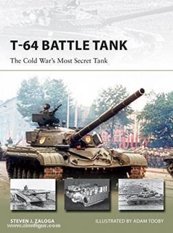 Zaloga, S. J./Palmer, I. (Illustr.): T-64 Main Battle Tank. The Cold War's Most Secret Tank