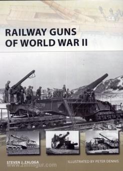 Zaloga, S. J./Dennis, P. (Illustr.): Railway Guns of World War II
